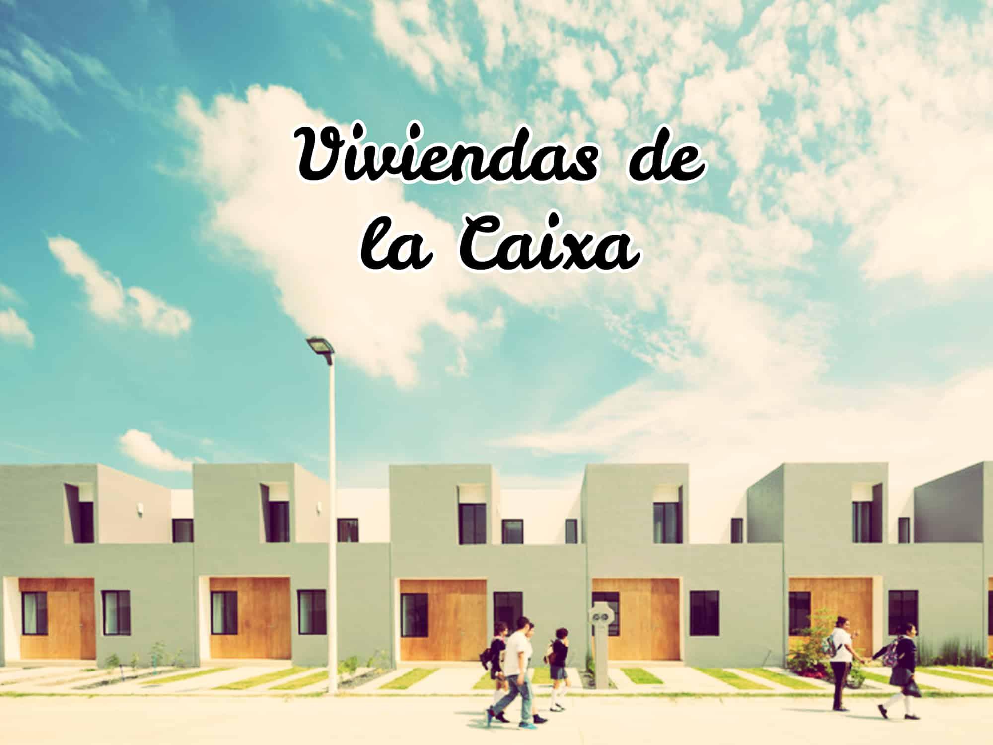 viviendas de la caixa