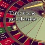 Tarot si o no para el casino