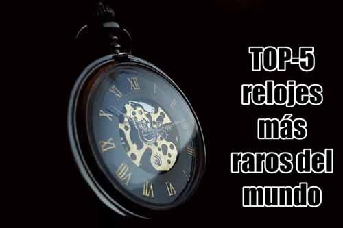 relojes mas raros del mundo